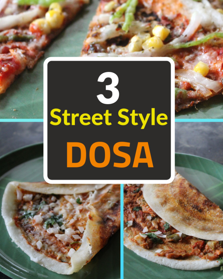 3 street style dosa recipes