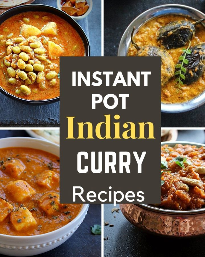 collage of indian curries made in the instant pot